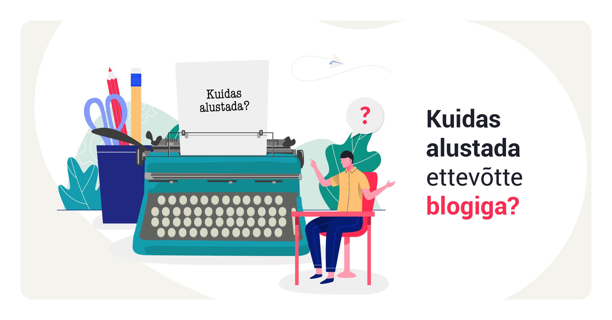 Kuidas alustada blogiga